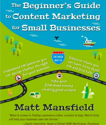 Matt Mansfield - The Beginner's Guide to Content Marketing for Small Business